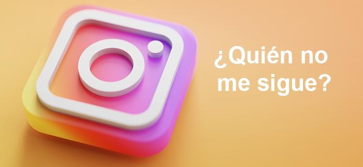 saber quien no me sigue en Instagram